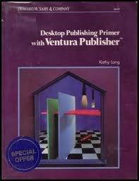 Desktop publishing primer with Ventura publisher: Lang, Kathy