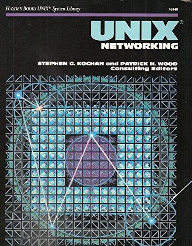 UNIX Networking: Patrick H. Wood;