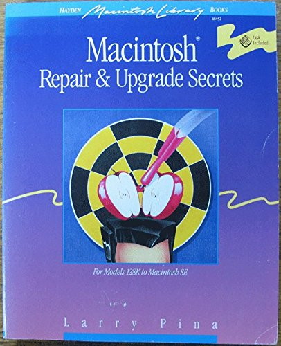 9780672484520: Macintosh Repair & Upgrade Secrets (Hayden Macintosh library books)