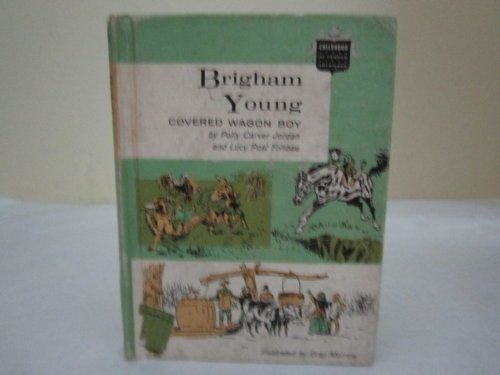 9780672500268: Brigham Young : Covered Wagon Boy (Childhood of Famous Americans)