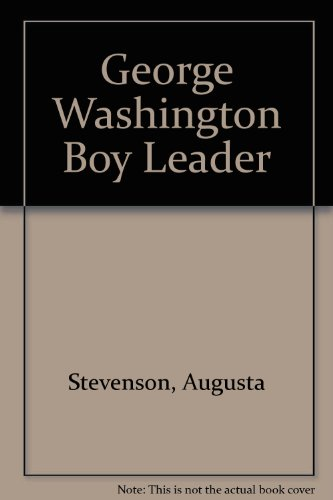 George Washington Boy Leader (0672500698) by Augusta Stevenson