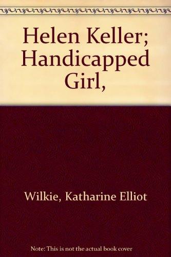 9780672500763: Helen Keller; Handicapped Girl,