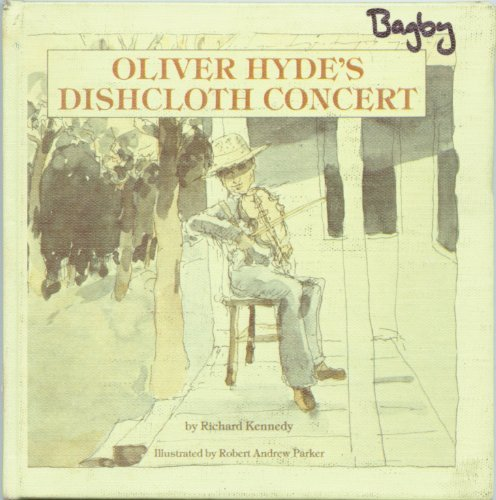 Oliver Hyde's Dishcloth Concert (0672501422) by Richard Kennedy