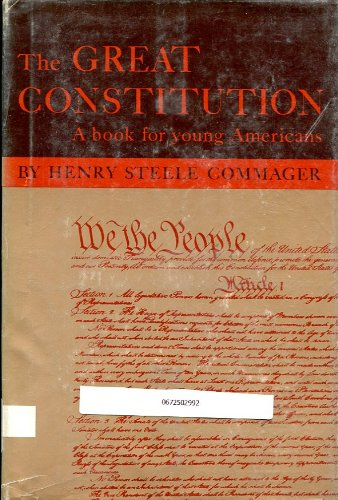 Great Constitution: Commager, Henry Steele