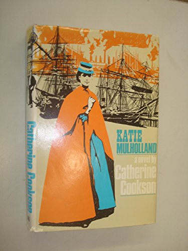Katie Mulholland: A Novel.: Cookson, Catherine.