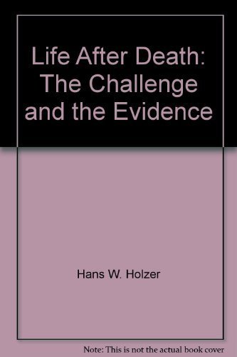9780672507366: Life After Death: The Challenge and the Evidence,