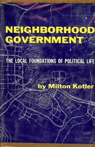 Neighborhood Government: The Local Foundations of Political Life: Milton Kotler