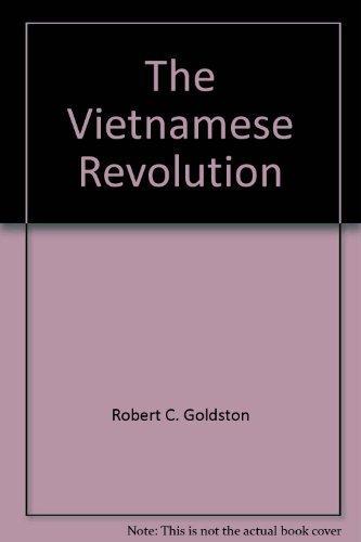 The Vietnamese Revolution: Robert C. Goldston