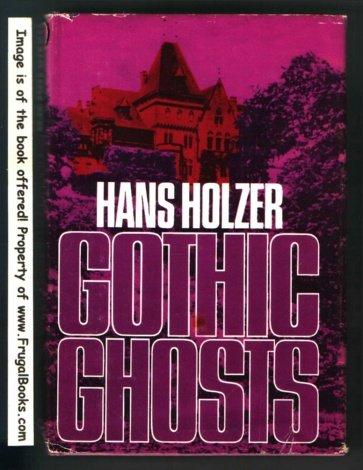 Gothic Ghosts: Holzer, Hans W.,