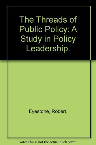 9780672512421: The Threads of Public Policy: A Study in Policy Leadership.