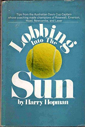 Lobbing into the sun: Hopman, Harry