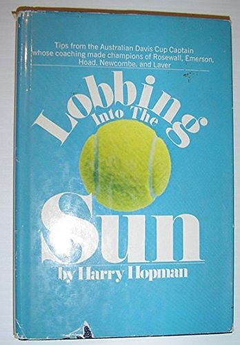 Lobbing into the sun: Hopman, Harry
