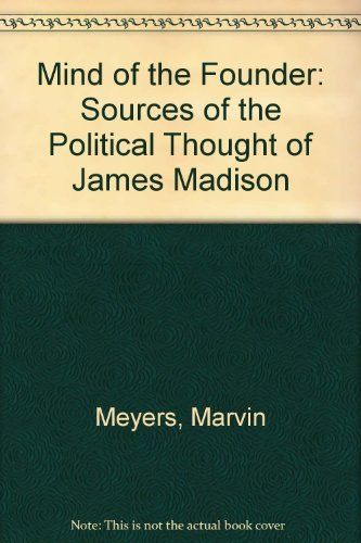 9780672515002: Mind of the Founder: Sources of the Political Thought of James Madison