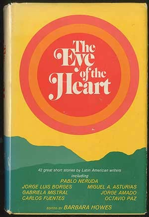 Eye of the Heart: Short Stories from Latin America.