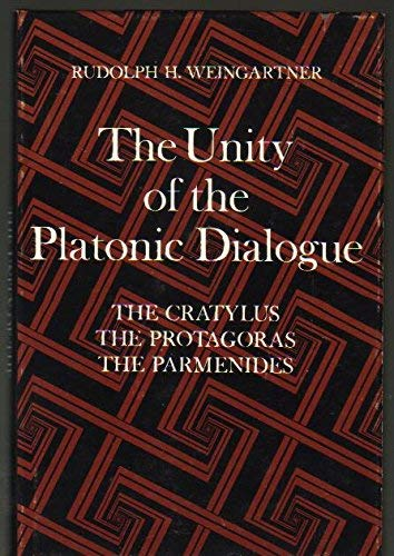 9780672516580: The Unity of the Platonic Dialogue: The Cratylus, the Protagoras, the Parmenides (The Library of liberal arts)