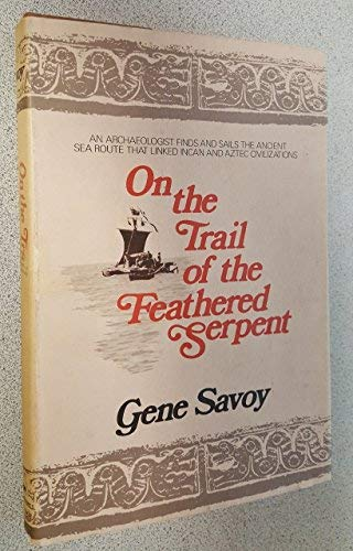On the trail of the Feathered Serpent: Savoy, Gene