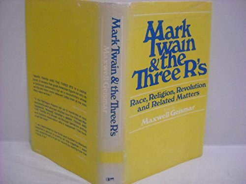 Mark Twain and the Three R'S: Race,: Clemens, Samuel Langhorne,;