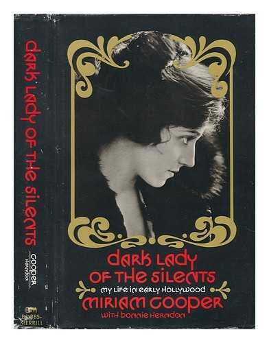 Dark Lady of the Silents: My Life in Early Hollywood: Cooper, Miriam; Bonnie Herndon