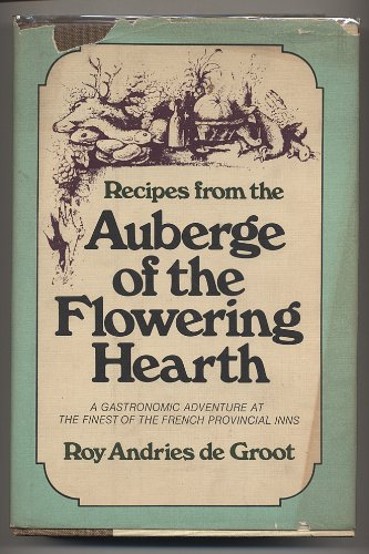 Recipes from the Auberge of the Flowering Hearth: de Groot, Roy Andries
