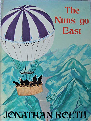 The nuns go East (9780672518379) by Jonathan Routh