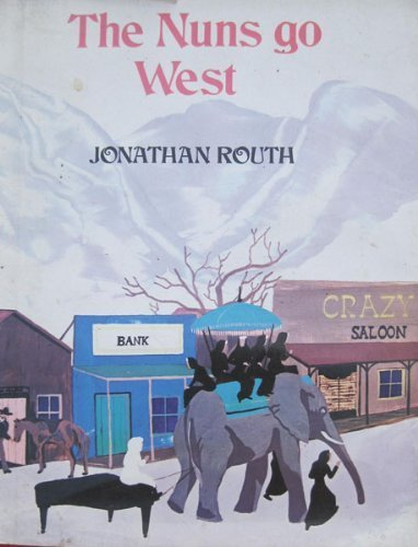 The Nuns Go West (9780672518386) by Jonathan Routh
