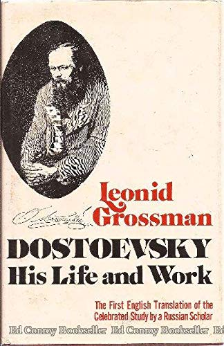 Dostoevsky His Life and Work: Leonid Grossman