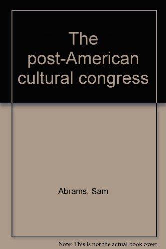 The post-American cultural congress: Abrams, Sam