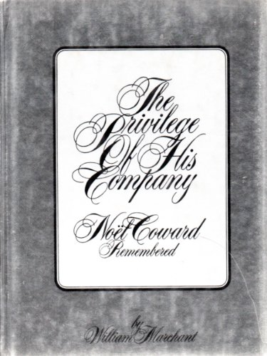 9780672519734: The Privilege of His Company: Noel Coward Remembered