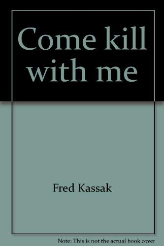 Come kill with me: Kassak, Fred