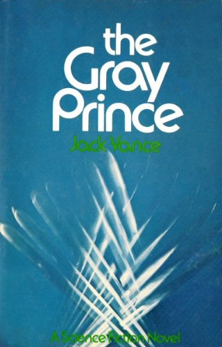 9780672519949: The Gray Prince: A Science Fiction Novel