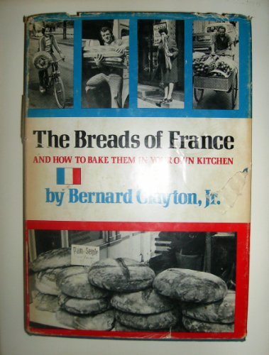 9780672520716: The Breads of France and How to Bake Them in Your Own Kitchen
