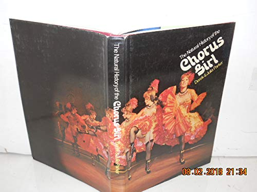 THE NATURAL HISTORY OF THE CHORUS GIRL / DEREK & JULIA PARKER