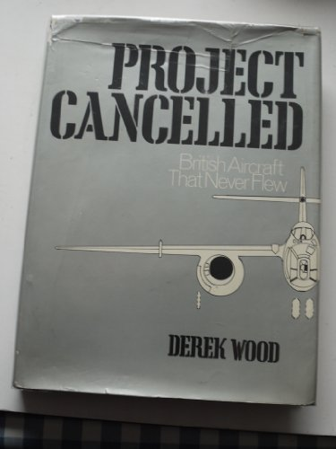 9780672521669: Project Cancelled: British Aircraft That Never Flew
