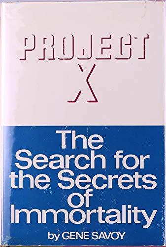 Project X: The search for the secrets of Immortality