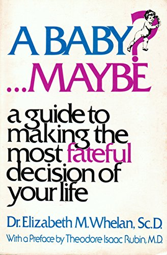 9780672521867: A baby? ... Maybe: A guide to making the most fateful decision of your life