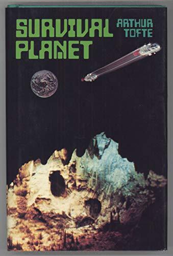 Survival planet: A novel of the future: Tofte, Arthur