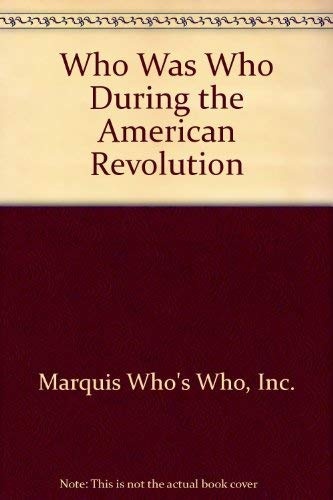 9780672522161: Who Was Who During the American Revolution
