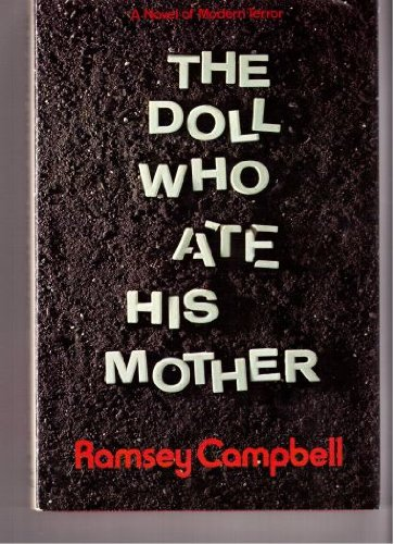 The doll who ate his mother: A novel of modern terror: Ramsey Campbell
