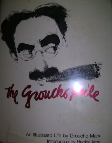 The Groucho Phile (An Illustrated Life): Groucho Marx