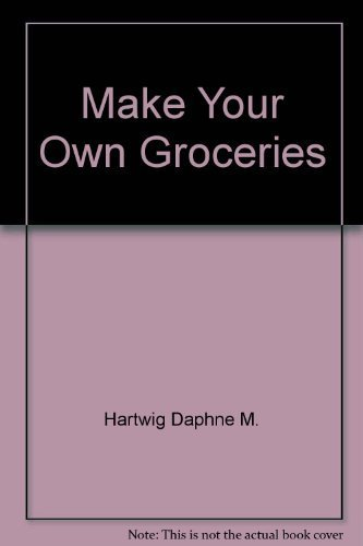 9780672522796: Make Your Own Groceries (Paperback)