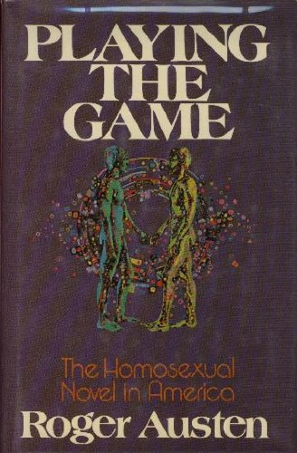 9780672522871: Playing the game: The homosexual novel in America