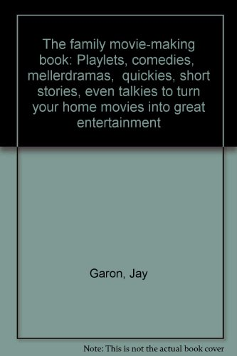 9780672523090: The family movie-making book: Playlets, comedies,