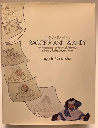 The animated Raggedy Ann and Andy: An: Canemaker, John