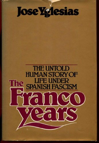 9780672523526: The Franco Years: The Untold Human Story of Life Under Spanish Fascism