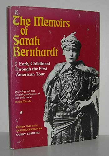 9780672523557: Memoirs of Sarah Bernhardt: Early Childhood Through the First American Tour, and Her Novella, in the Clouds. Ed With Introd by Sandy Lesberg. 256P