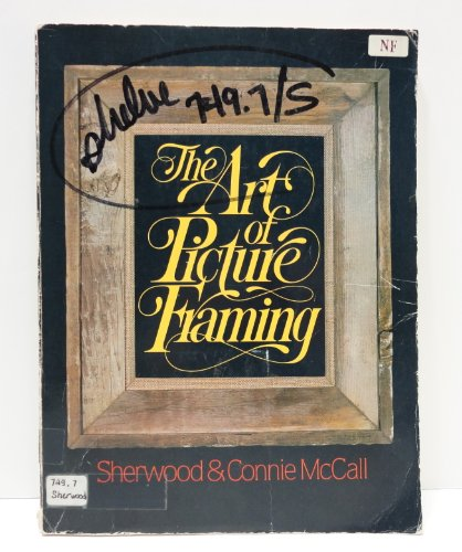 The Art of Picture Framing: Sherwood & Connie McCall