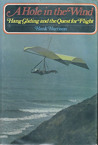 9780672524004: A hole in the wind: Hang gliding and the quest for flight