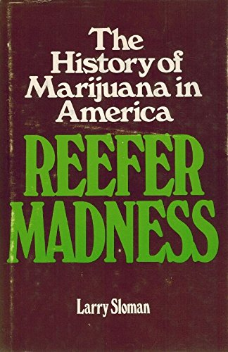 Reefer Madness: The History of Marijuana in America
