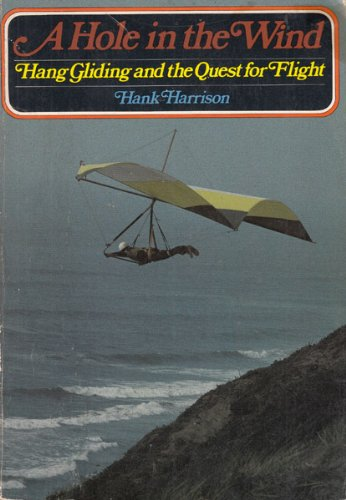 9780672525346: A Hole in the Wind: Hang Gliding and the Quest for Flight