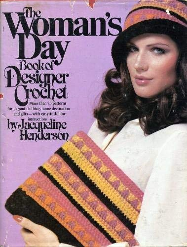 The Woman's day book of designer crochet: Jacqueline Henderson